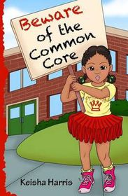 Beware of the Common Core