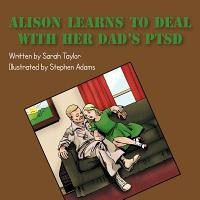 Alison Learns to Deal with Her Dad's Ptsd