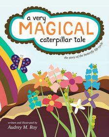 A Very Magical Caterpillar Tale
