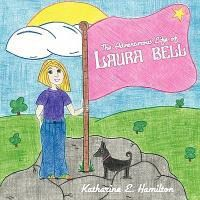 The Adventurous Life of Laura Bell