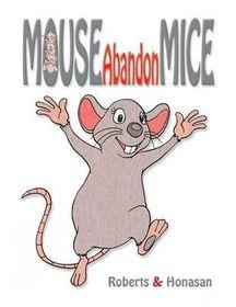 Mouse Abandon Mice
