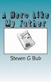 A Hero Like My Father