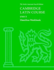 Cambridge Latin Course Unit 3 Omnibus Workbook North American Edition