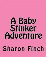 A Baby Stinker Adventure