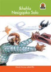 Junior African Writers Series IsiZulu: Ikhehla Nesigqoko Salo [The Old Man and His Hat]