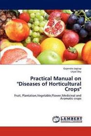 Practical Manual on Diseases of Horticultural Crops