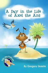 A Day in the Life of Axel the Ant
