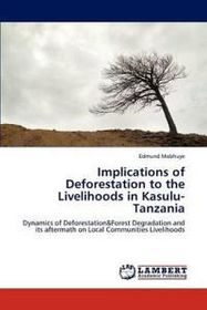 Implications of Deforestation to the Livelihoods in Kasulu-Tanzania