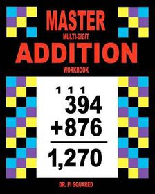 Master Multi-Digit Addition Workbook