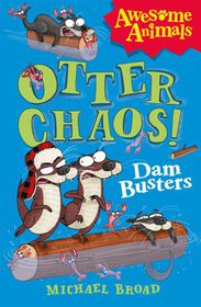 Awesome Animals Otter Chaos Dam Busters