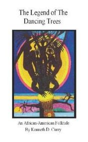 The Legend of the Dancing Trees, an African American Folktale
