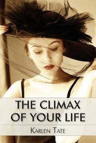 The Climax of Your Life