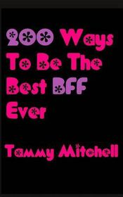 200 Ways to Be the Best Bff Ever