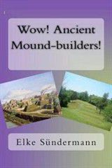 Wow! Ancient Mound-Builders!