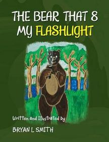 The Bear That 8 My Flashlight