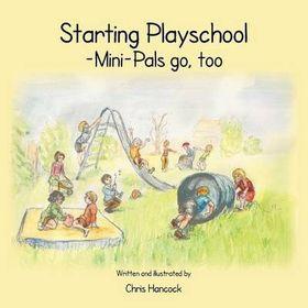 Starting Playschool- Mini-Pals Go, Too