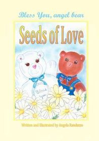 "Bless You, Angel Bear ""Seeds of Love."""