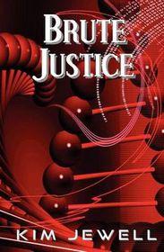 Brute Justice