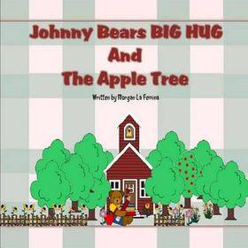 Johnny Bears Big Hug and the Apple Tree
