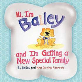Hi I'm Bailey and I'm Getting a New Special Family
