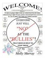 Everyone Just Yell No at the Bullies! That Should Help to Stop Them!