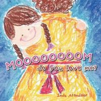 Moooooooom, Do You Love Me?