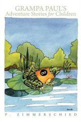 Grampa Paul's Adventure Stories for Children