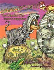 Loopiethotamus, the Chihuahua Who Thinks He Is a Hippopotamus Book 2