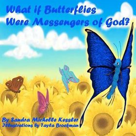 What If Butterflies Were Messengers of God?