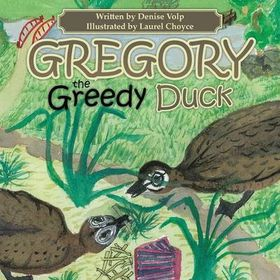 Gregory the Greedy Duck