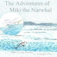 The Adventures of Miki the Narwhal