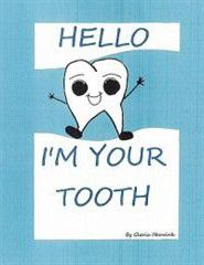 Hello I'm Your Tooth