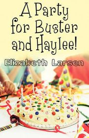 A Party for Buster and Haylee!