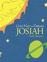 God Had a Dream Josiah
