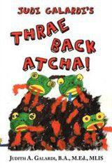 Judi Galardi's Thrae Back Atcha!