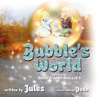 Bubble's World: Book One