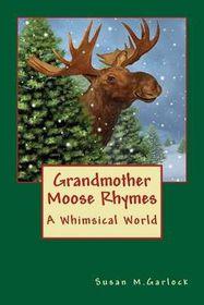 Grandmother Moose Rhymes