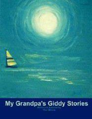 My Grandpa's Giddy Stories