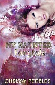 My Haunted Fairytale