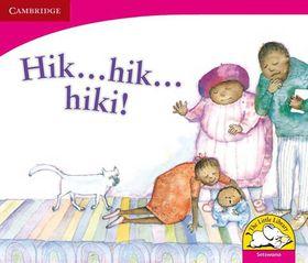 Hik ... Hik ... Hiki!