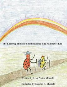 The Ladybug and Her Child Discover the Rainbow's End