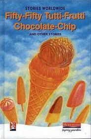 New Windmills Series: Fifty-Fifty Tutti-Frutti Chocolate Chip and Other Stories (Short Stories)