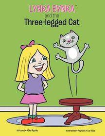 Lynka Bynka and the Three Legged Cat