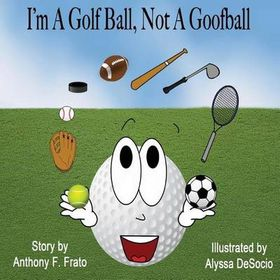 I'm a Golf Ball, Not a Goof Ball