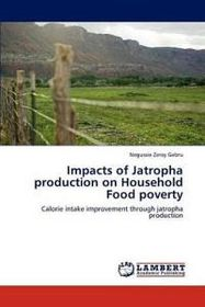 Impacts of Jatropha Production on Household Food Poverty