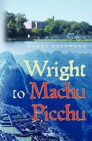 Wright to Machu Picchu
