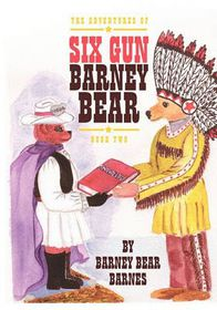 The Adventures of Six Gun Barney Bear