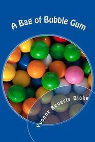 A Bag of Bubble Gum