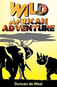 Wild African Adventure