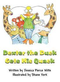 Dexter the Duck Gets His Quack